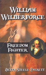 William Wilberforce - Freedom Fighter