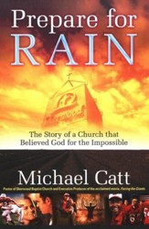 Prepare for Rain: The Story of a Church That Believed God for the Impossible
