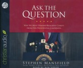 Ask the Question: Why We Must Demand Religious Clarity from Our Presidential Candidates - unabridged audio book on CD