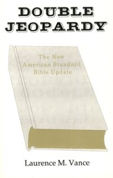 Double Jeopardy The New American Standard Bible Update