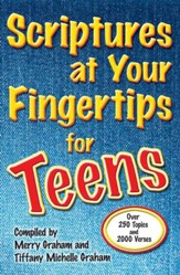 Scriptures at Your Fingertips for Teens: Over 250 Topics and 2000 Verses - eBook