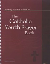 Teaching Activites Manual for the Catholic Youth Prayer Book, Spiral Bound