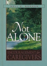 Not Alone: Encouragement for Caregivers