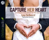 Capture Her Heart: Becoming the Godly Husband Your Wife Desires - unabridged audio book on CD