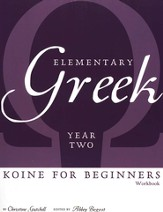 Elementary Greek Student Workbook, Year 2