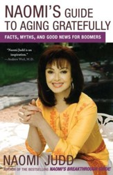Naomi's Guide to Aging Gratefully: Facts, Myths, and Good News for Boomers - eBook