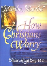 Martha, Martha How Christians Worry