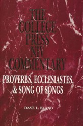 Proverbs, Ecclesiastes and Song of Solomon: The College Press NIV Commentary