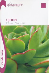 1 John - Christ: Our Life, Guidebook