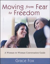 Moving from Fear to Freedom Conversation Guide