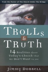 Trolls & Truth: 14 Realities about Today's Church that We Don't Want to See