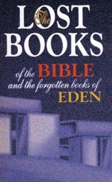 The Lost Books of the Bible & the Forgotten Books of  Eden