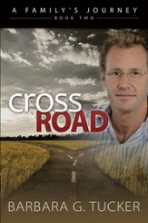 Cross Road, A Family Journey Series #2