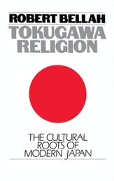 Tokugawa Religion: The Cultural Roots of Modern Japan