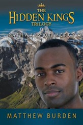 Pathways of Mercy, Hidden Kings Series #3