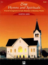 Easy Hymns and Spirituals, Book 1: 8 Sacred Arrangements for Early Elementary - Elementary Pianists
