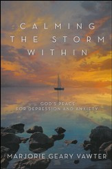 Calming the Storm Within: God's Peace for Depression and Anxiety