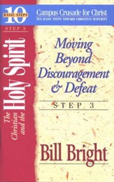 The Christian & the Holy Spirit Step 3, 10 Basic Steps Toward Christian Maturity