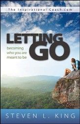 Letting Go: Becoming All You Are Meant to Be