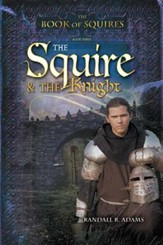 The Squire & the Knight, Book of Squires Series #3