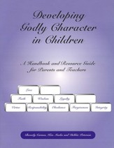 Developing Godly Character in Children: 6th Edition
