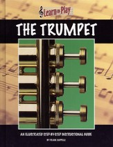 Learn to Play The Trumpet: An Illustrated Step-by-step Instructional Guide