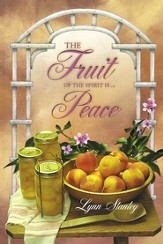The Fruit of the Spirit is...Peace