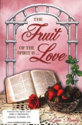 The Fruit of the Spirit is...Love