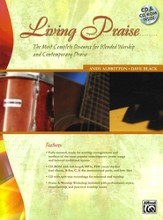 Living Praise: The Most Complete Resource for Blended  Worship and Contemporary Praise (Book, CD & CD-Rom)