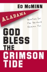 God Bless the Crimson Tide: Devotions for the Die-Hard Alabama Fan - eBook