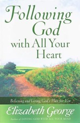Following God with All Your Heart: Believing and Living God's Plan for You - Slightly Imperfect