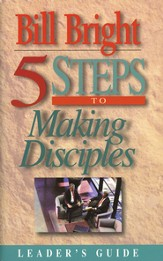 5 Steps To Making Disciples, Leader's Guide