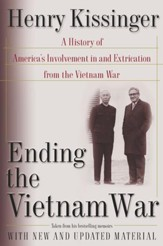 Ending the Vietnam War: A History of America's Involvement in and Extrication from the Vietnam War - eBook