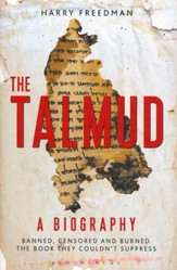 The Talmud: A Biography - Banned, Censored and Burned, The Book They Couldn't Suppress