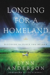 Longing for a Homeland: Discovering the Place You Belong - eBook