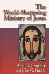 The World-Shattering Ministry Of Jesus