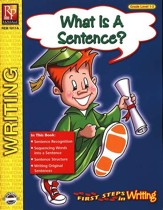 First Steps in Writing: What is a Sentence Grades 1-2