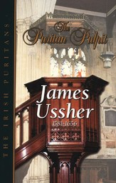 The Puritan Pulpit: James Ussher