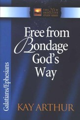Free from Bondage God's Way (Galatians & Ephesians)