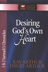 Desiring God's Own Heart (1 & 2 Samuel, 1 Chronicles)