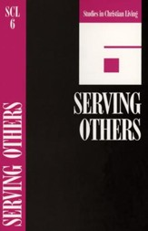 Book 6: Serving Others, Studies in Christian Living Series