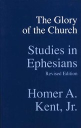 The Glory of the Church: Studies in Ephesians