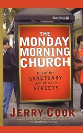 The Monday Morning Church: Out of the Sanctuary and Into the Streets - eBook