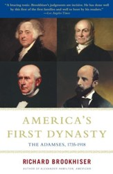 America's First Dynasty: The Adamses, 1735-1918 - eBook
