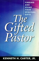 The Gifted Pastor: Finding and Using Your Spiritual Gifts