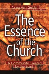 The Essence of the Church: A Community Created by  the Spirit - Slightly Imperfect