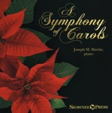 A Symphony of Carols-10 Christmas Piano Arrangements with Full Orchestra Tracks (Listening CD)
