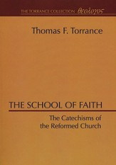 School of Faith: The Cathechisms of the Reformed Church