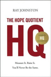 The Hope Quotient: Measure It. Raise It. You'll Never Be the Same