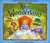 Alice in Wonderland: A Classic Story Pop-Up Book with Sounds